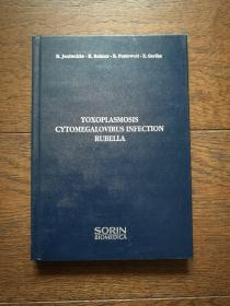 TOXOPLASMOSIS CYTOMEGALOVIRUS INFECTION RUBELLA(英文原版,弓形虫巨细胞病毒感染风疹。书内有铅笔字迹)