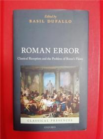 Roman Error: Classical Reception and the Problem of Rome's Flaws (罗马的失当:古代之接受和罗马缺陷之问题)研究文集