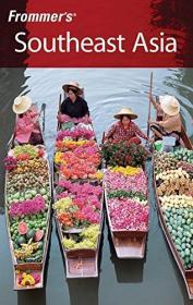 英文原版书 Frommers Southeast Asia (Frommers Complete Guides) 东南亚旅游指南 2007 by Jason Armbrecht (Author), Brian Calvert (Author), Jen Lin-Liu (Author), Jennifer Eveland (Author)