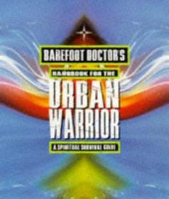 英文原版书 Barefoot Doctors Handbook for the Urban Warrior: Spiritual Survival Guide / 1998 by The Barefoot Doctor (Author)