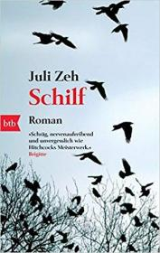 德语畅销小说 原版书 Schilf: Roman Taschenbuch – 6. April 2009 von Juli Zeh  (Autor)