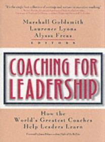 Coaching for leadership : How the worlds Greatest Coaches help Leaders Learn