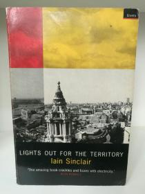 Lights Out for the Territory:9 Excursions in the Secret History of London by Iain Sinclair(英国史/伦敦)英文原版书