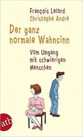 德语原版书 Der ganz normale Wahnsinn: Vom Umgang mit schwierigen Menschen Taschenbuch – 2009