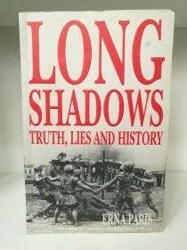 长长的阴影:真实、谎言与历史 Long Shadows Truth,Lies and History by Erna Paris (世界近现代史)英文原版书