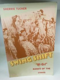 "美国二十世纪四十年代女性乐队史  Swing Shift ""All-Girl"" Bands of the 1940s by Sherrie Tucker (音乐)英文原版书"