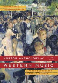 预订2周到货  The Norton Anthology of Western Music  (Vol. 3) 乐谱 英文原版 诺顿西方音乐选集 20世纪及以后