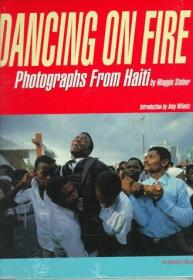 Dancing on Fire: Photographs from Haiti