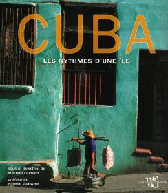 Cuba : Les rythmes dune île