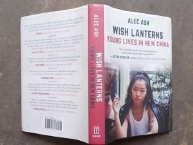 ALEC ASH WISH LANTERNS YOUNG LIVES IN NEW CHINA【大32开精装,英文原版】