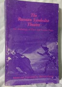 The Russian Symbolist Theatre : An Anthology of Plays and Critical Texts