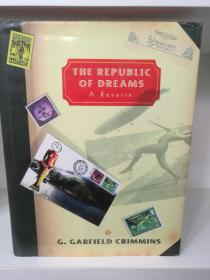 The Republic of Dreams: A Reverie by G. Garfield Crimmins (艺术)英文原版书