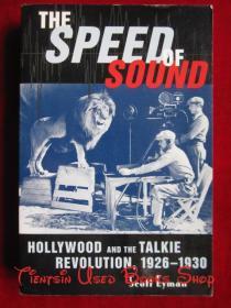 The Speed of Sound: Hollywood and the Talkie Revolution, 1926-1930(英语原版 平装本)声音的速度:1926-1930年好莱坞和对讲机革命
