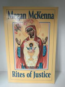 Rites of Justice: The Sacraments and Liturgy as Ethical Imperatives by Megan McKenna(宗教)英文原版书