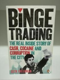 疯狂的交易:伦敦股票市场亲历记  Binge Trading:The real inside story : The real inside story of cash by Seth Freedman (投资)英文原版书