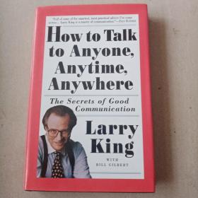 Larry King How to Talk to Anyone Anytime Anywhere