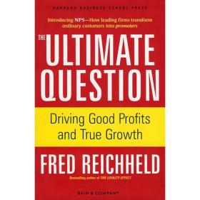 The Ultimate Question:Driving Good Profits and True Growth
