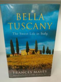 Bella Tuscany:The Sweet Life in Italy by Frances Mayes (旅行)英文原版书