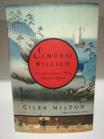 Samurai William:The Englishman Who Opened Japan by Giles Milton (日本史)英文原版书
