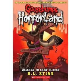 Goosebumps HorrorLand #09: Welcome to Camp Slither 鸡皮疙瘩惊恐乐园系列#09:惊悚露营