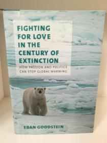 Fighting for Love in the Century of ExtinctionHow Passion and Politics  by Eban Goodstein (科学/气候)英文原版书