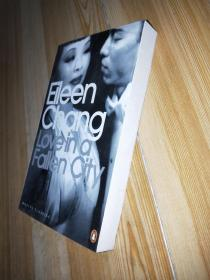Love in a Fallen City:And Other Stories by Elieen Chang,English,2007