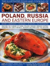 英文原版书 The Illustrated Food and Cooking of Poland Russia and Eastern Europe: Discover the Cuisines of Russia, Poland, Ukraine, Germany, ... ... the Balkans