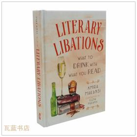 诗酒自适 Literary Libations: What to Drink with What You Read 英文原版