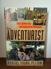 绝地旅人 The Adventurist:A Life In Dangerous Places by Robert Young Pelt (旅行)英文原版书