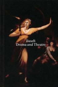 现货  Henry Fuseli: Drama and Theater 英文原版 亨利·富塞利 戏剧和剧院 舞台艺术  Henry Fuseli: Drama and Theatre
