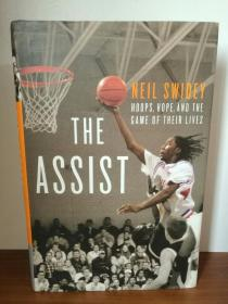 The Assist :Hoops, Hope, the Game of Their Lives by Neil Swidey (篮球)英文原版书