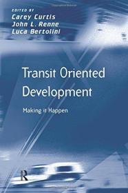 Transit Oriented Development: Making it Happen 英文原版  面向公交的开发 智能公共交通系统的理论、方法与应用  公共交通规划与运营:理论、建模及应用 公共交通规划与运营:建模、应用及行为