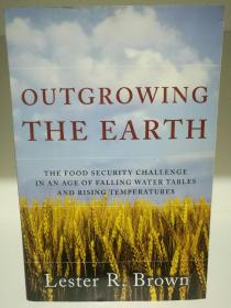 Outgrowing The Earth:Rising Food Prices, the Growing Politics of Food Scarcity and What We Need to Do (科学)英文原版书