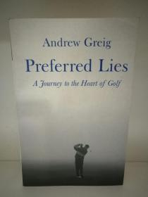 Preferred Lies:A Journey to the Heart of Golf by Andrew Greig (高尔夫)英文原版书