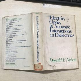 Electric,Optic,&Acoustic Interactions in Dielectrics 电子、光学和声学在介质中的相互作用(英文原版)精装