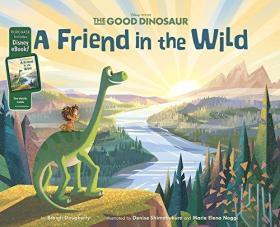 THE GOOD DINOSAUR AFriend inthe Wild (野外的朋友-好恐龙)(美国精装原装绘本)