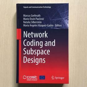英文原版  Network Codiing and Subspace Desings  网络编码与子空间设计  (内容整洁,无笔记)