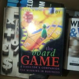 The Board Game: A Directors Companion for Winning in Business by Waine, Peter