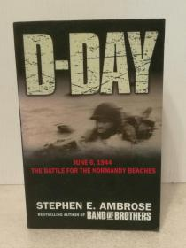二战欧洲战场:诺曼底登陆 D-Day June 6, 1944 : The Climatic Battle of World War II by Stephen E. Ambrose (二战)英文原版书