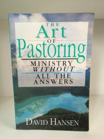 The Art of Pastoring:Ministry Without All the Answers by David Hansen (宗教)英文原版书