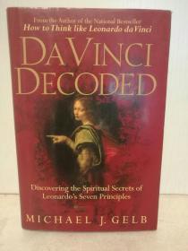 破译达芬奇:发现莱昂纳多精神世界的秘密 Da Vinci Decoded:Discovering the Spiritual Secrets of Leonardos Seven Principles by Michael J. Gelb (传记)英文原版书