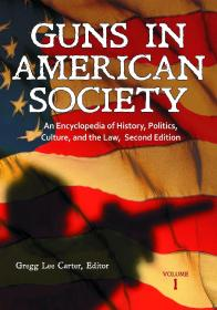 Guns in American Society: An Encyclopedia of History, Politics, Culture, and the Law(1+2合售)