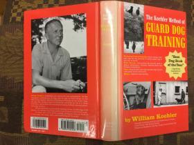 The Koehler Method of Guard Dog Training凯勒护卫犬训练方法,精装插图九品