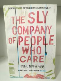 The Sly Company of People Who Care by Rahul Bhattacharya (印度文学)英文原版书