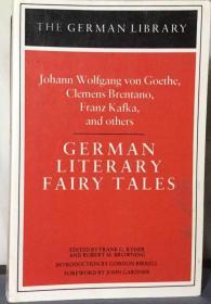 Johann Wolfgang Von Goethe, Clemens Brentano, Franz Kafka, and Others : German Literary Fairy Tales