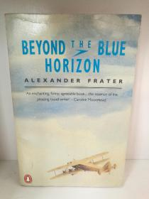 Beyond the Blue Horizon : On the Track of Imperial Airways by Alexander Frater (旅行)英文原版书