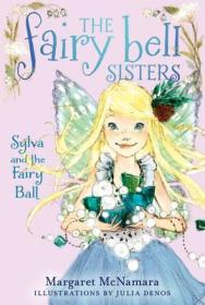 The Fairy Bell Sisters #1: Sylva and the Fairy Ball 贝尔家的仙女姐妹1