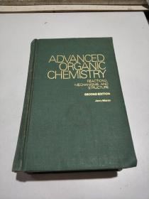 ADVANCED ORGANIC CHEMISTRY:高等有机化学<反应.机理和结构>第2版(英文)