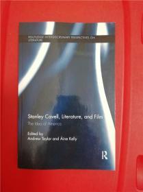 Stanley Cavell, Literature, and Film: The Idea of America (斯坦利·卡维尔,文学与电影:美国之想象)研究文集