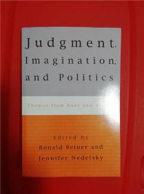 Judgment, Imagination, and Politics: Themes from Kant and Arendt (判断、想象与政治:康德、阿伦特之主题)研究文集